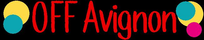 Festival Avignon OFF 2021 | Dates, Programme du OFF 2021