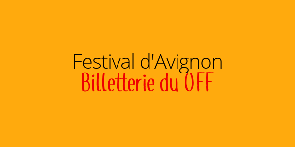 billetterie-du-off-avignon-festival 2019