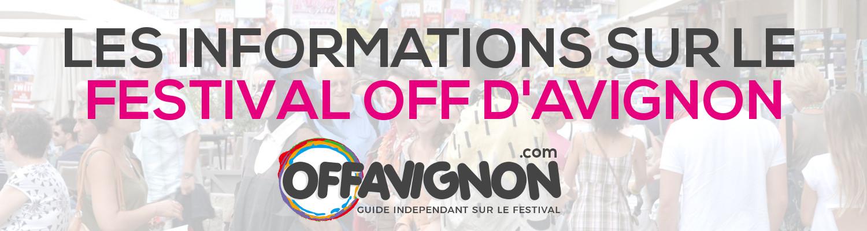 les informations sur le festival off avignon 2019